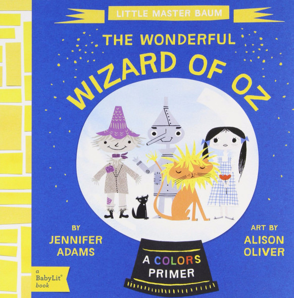 The Wonderful Wizard of Oz: A BabyLitŒÂ Colors Primer (BabyLit Books) Cover