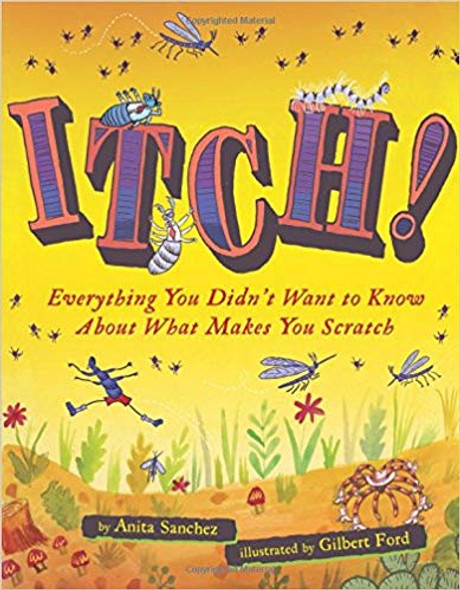Itch!: Everything You Didn't Want to Know about What Makes You Scratch Cover