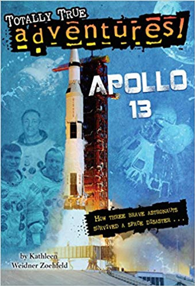 Apollo 13 (Totally True Adventures): How Three Brave Astronauts Survived A Space Disaster Cover