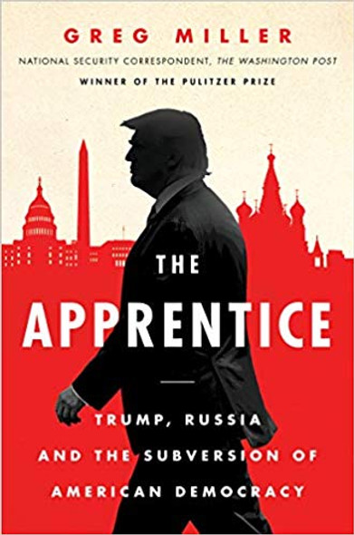 The Apprentice: Trump, Russia and the Subversion of American Democracy Cover