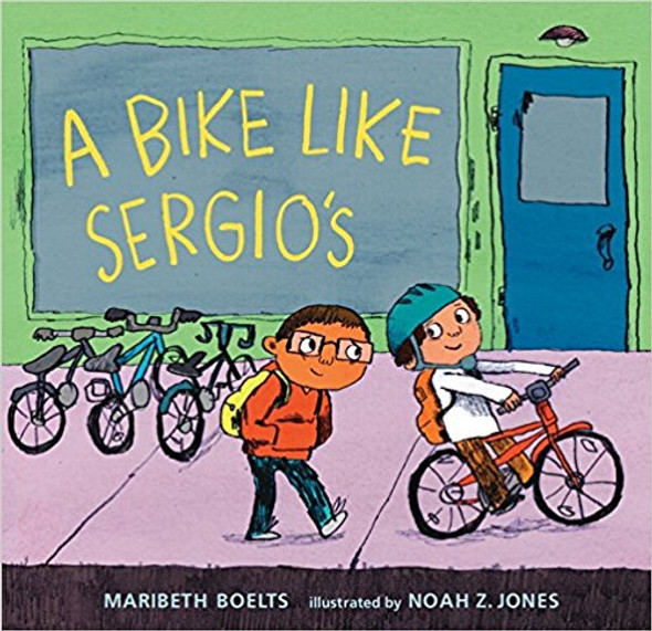 A Bike Like Sergio's (A Junior Library Guild Selection) Cover