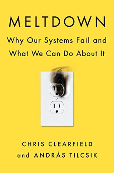 Meltdown: Why Our Systems Fail and What We Can Do About It Cover