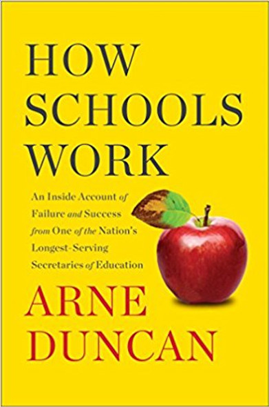 How Schools Work: An Inside Account of Failure and Success from One of the Nation's Longest-Serving Secretaries of Education Cover