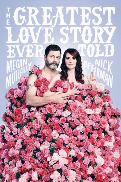 The Greatest Love Story Ever Told: An Oral History Cover