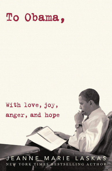 To Obama: With Love, Joy, Anger, and Hope Cover
