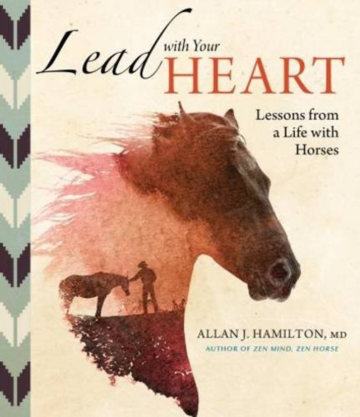 Lead with Your Heart . . . Lessons from a Life with Horses Cover