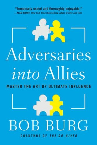 Adversaries Into Allies: Master the Art of Ultimate Influence Cover