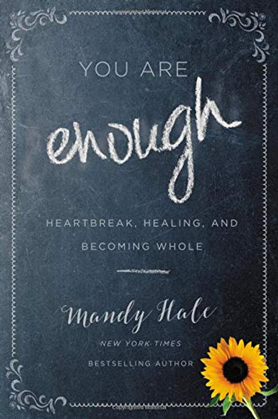 You Are Enough: Heartbreak, Healing, and Becoming Whole Cover