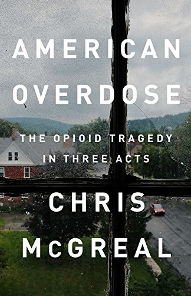 American Overdose: The Opioid Tragedy in Three Acts Cover