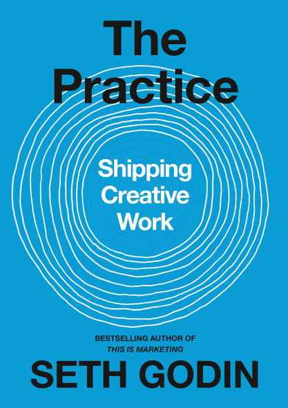 The Practice: Shipping Creative Work Cover