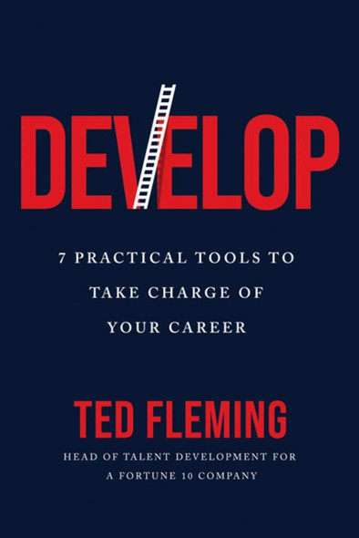 Develop: 7 Practical Tools to Take Charge of Your Career Cover