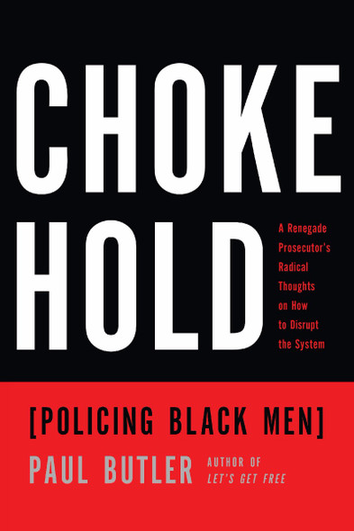 Chokehold: Policing Black Men Cover