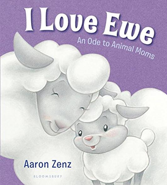 I Love Ewe: An Ode to Animal Moms Cover