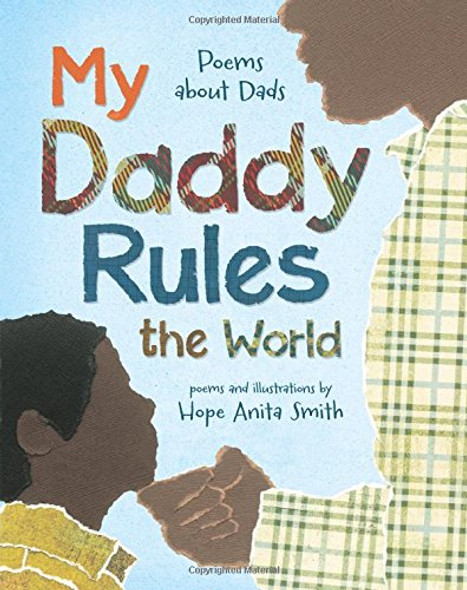 My Daddy Rules the World: Poems about Dads Cover