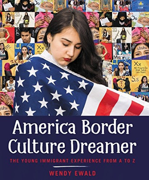 America Border Culture Dreamer: The Young Immigrant Experience from A to Z Cover