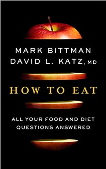 How to Eat: All Your Food and Diet Questions Answered Cover