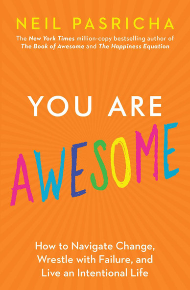 You Are Awesome: How to Navigate Change, Wrestle with Failure, and Live an Intentional Life Cover