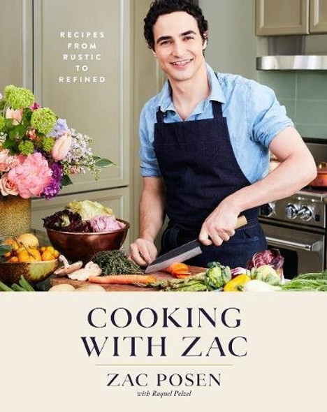 Cooking with Zac: Recipes from Rustic to Refined Cover