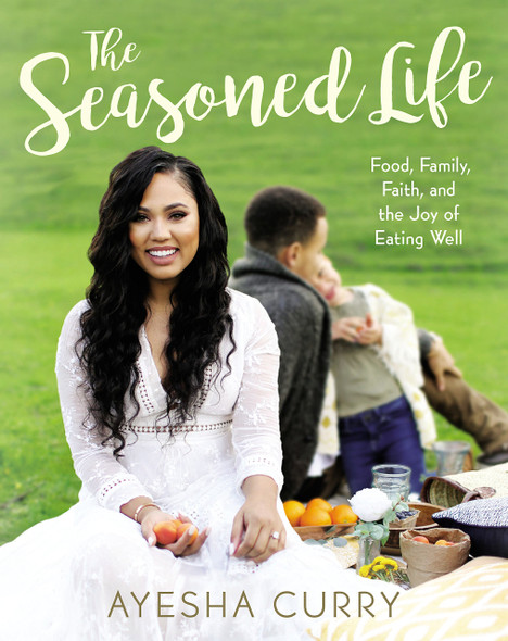 The Seasoned Life: Food, Family, Faith, and the Joy of Eating Well Cover