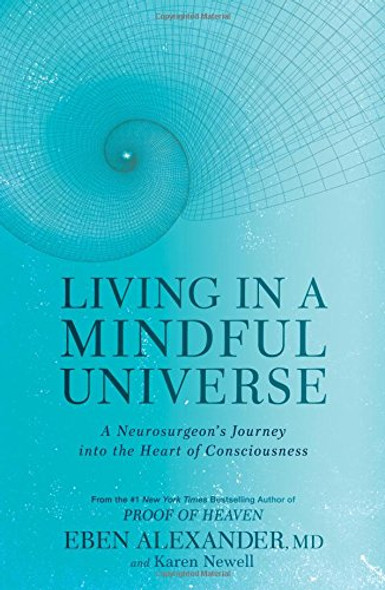 Living in a Mindful Universe: A Neurosurgeon's Journey Into the Heart of Consciousness Cover