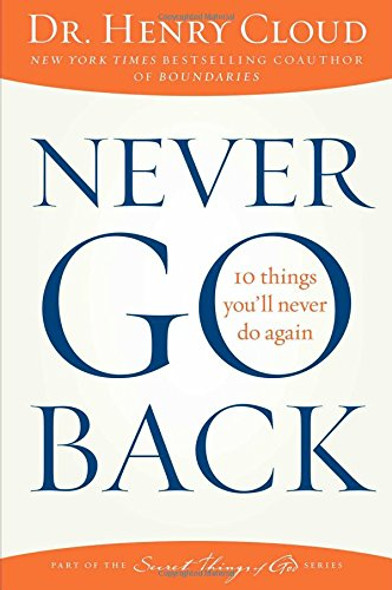 Never Go Back: 10 Things You'll Never Do Again Cover