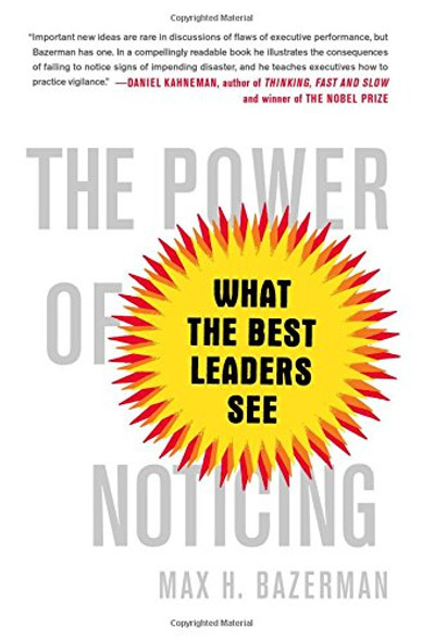 The Power of Noticing: What the Best Leaders See Cover