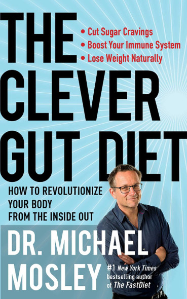 The Clever Gut Diet: How to Revolutionize Your Body from the Inside Out Cover