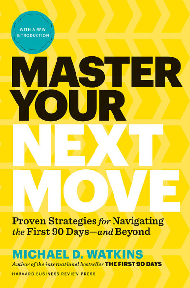 """Master Your Next Move, with a New Introduction: The Essential Companion to """"The First 90 Days"""" Cover"""