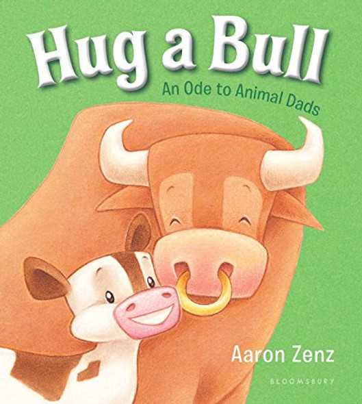 Hug a Bull: An Ode to Animal Dads Cover