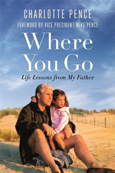 Where You Go: Life Lessons from My Father Cover