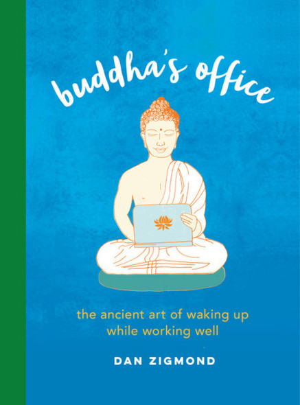Buddha's Office: The Ancient Art of Waking Up While Working Well Cover
