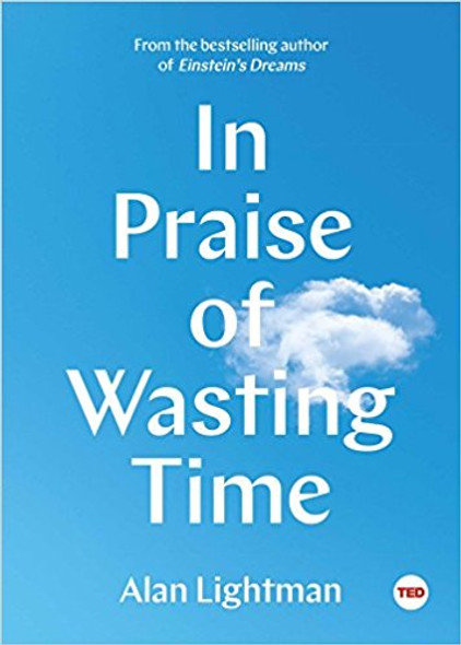 In Praise of Wasting Time (TED Books) Cover