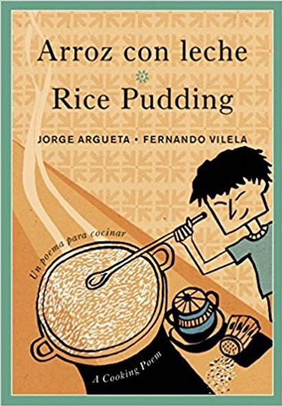 Arroz con leche / Rice Pudding: Un poema para cocinar / A Cooking Poem (Bilingual Cooking Poems) Cover