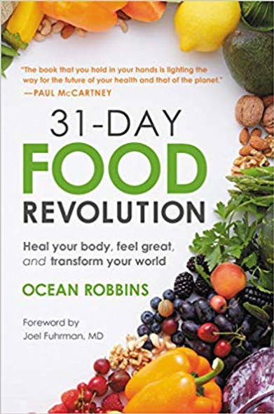 31-Day Food Revolution: Heal Your Body, Feel Great, and Transform Your World Cover