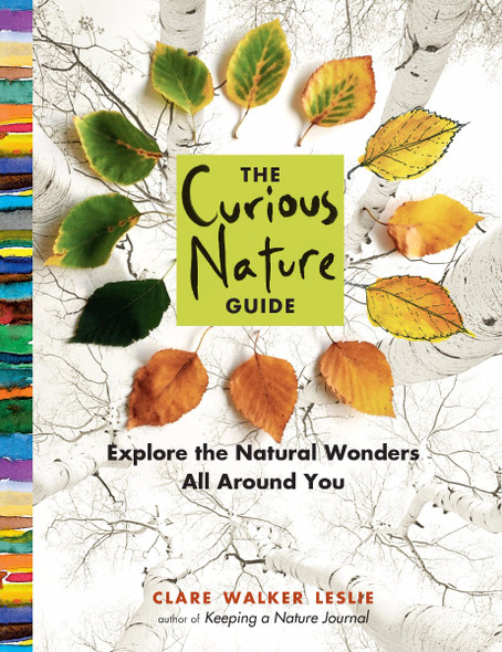 The Curious Nature Guide: Explore the Natural Wonders All Around You Cover
