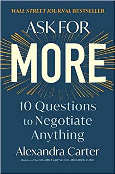 Ask for More: 10 Questions to Negotiate Anything Cover