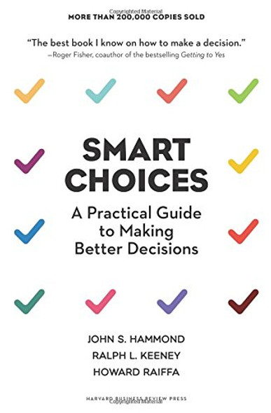 Smart Choices: A Practical Guide to Making Better Decisions Cover