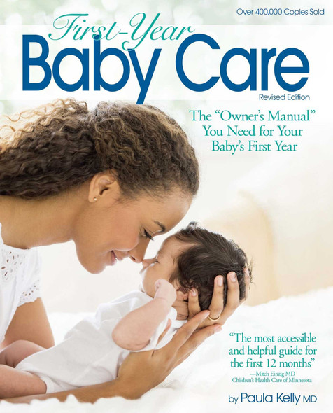 """First-Year Baby Care: The """"Owner's Manual"""" You Need for Your Baby's First Year Cover"""