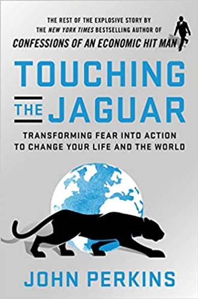 Touching the Jaguar: Transforming Fear Into Action to Change Your Life and the World Cover