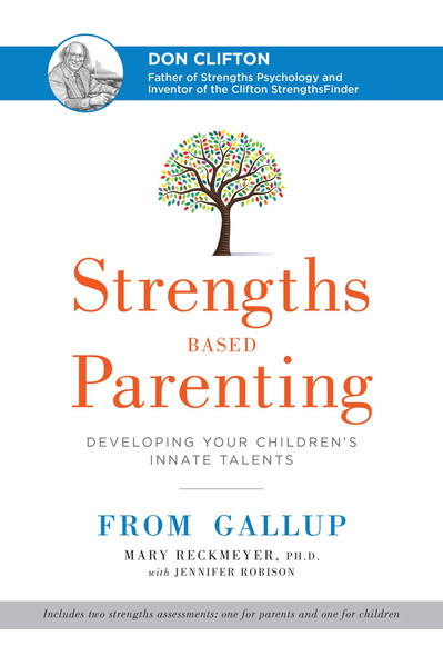 Strengths Based Parenting: Developing Your Children's Innate Talents Cover