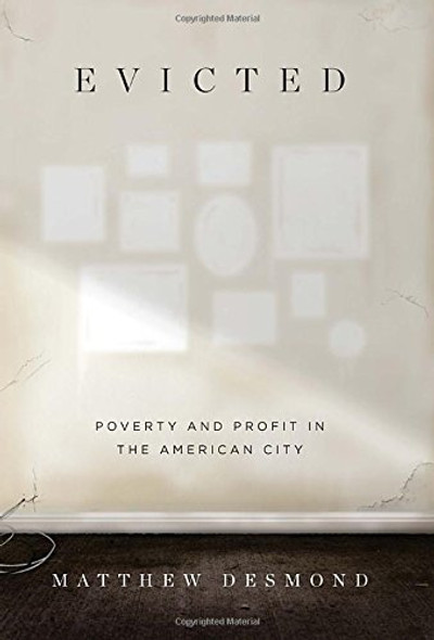 Evicted: Poverty and Profit in the American City Cover