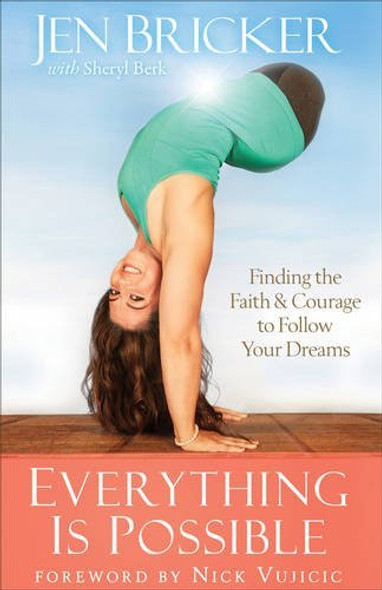 Everything Is Possible: Finding the Faith and Courage to Follow Your Dreams Cover