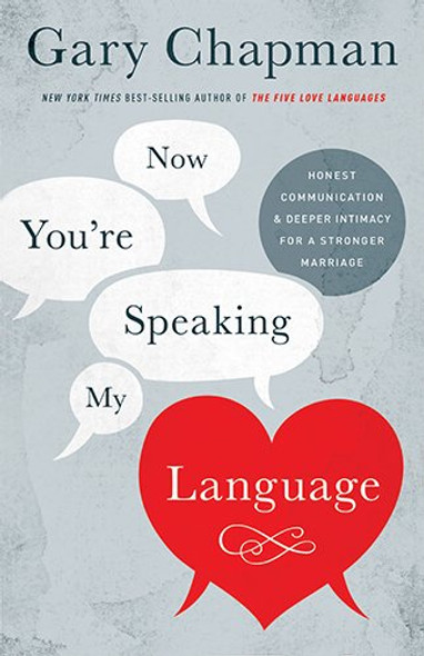Now You're Speaking My Language: Honest Communication and Deeper Intimacy for a Stronger Marriage Cover