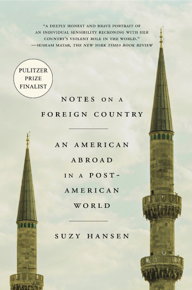 Notes on a Foreign Country: An American Abroad in a Post-American World Cover