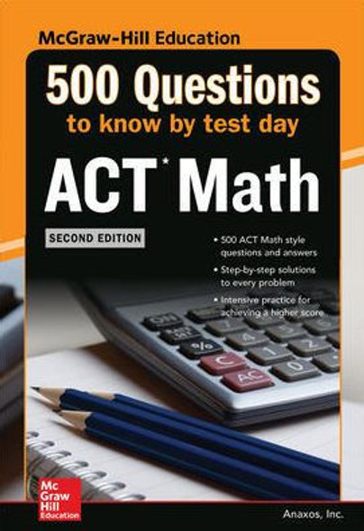 500 ACT Math Questions to Know by Test Day, 2ed (Mcgraw Hill's 500 Questions to Know by Test Day) Cover