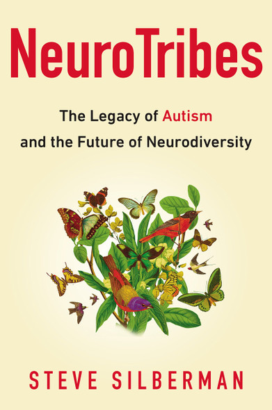 Neurotribes: The Legacy of Autism and the Future of Neurodiversity Cover