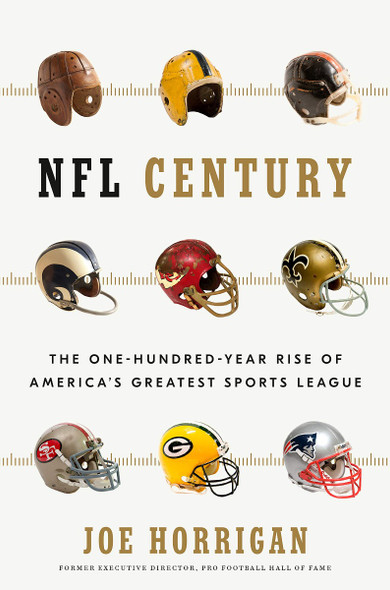 NFL Century: The One-Hundred-Year Rise of America's Greatest Sports League Cover