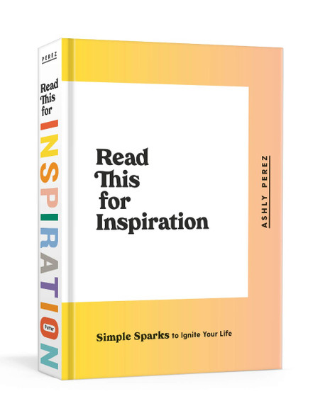 Read This for Inspiration: Simple Sparks to Ignite Your Life Cover