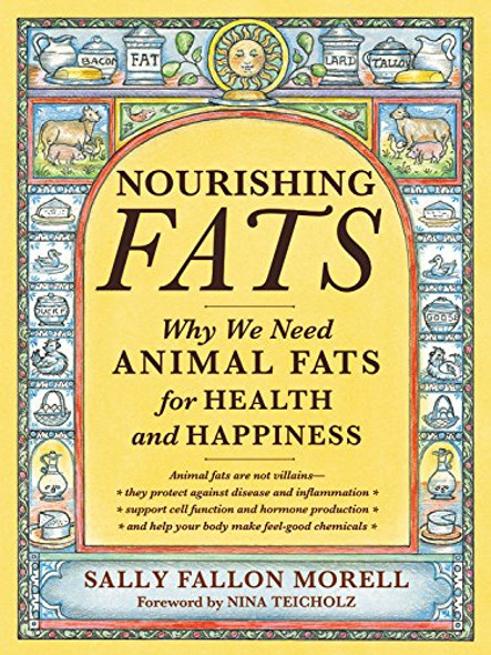 Nourishing Fats: Why We Need Animal Fats for Health and Happiness Cover