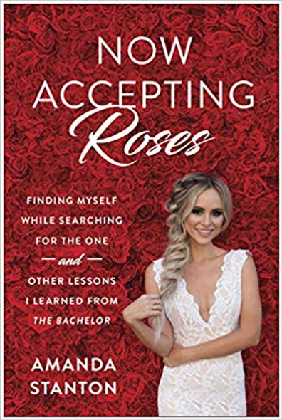 """Now Accepting Roses: Finding Myself While Searching for the One . . . and Other Lessons I Learned from """"The Bachelor"""" Cover"""